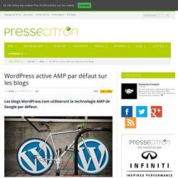 WordPress active AMP par défaut sur les blogs