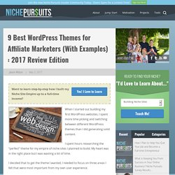 Best Wordpress Themes for Affiliate Marketers in 2017 (With Examples)