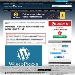 WordPress - Alerte au attaques brute force sur les sites FR et US