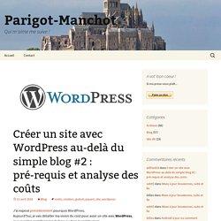 Créer un site avec WordPress au-delà du simple blog #2 : pré-requis et analyse des coûts