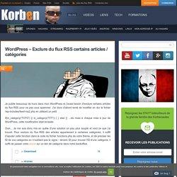 Wordpress - Exclure du flux RSS certains articles / catégories