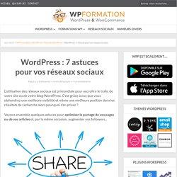 WordPress : 7 astuces pour vos réseaux sociaux