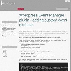 Wordpress Event Manager plugin - adding custom event attribute — Beetlebrow web design for the south west