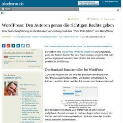 WordPress: Den Autoren genau die richtigen Rechte geben