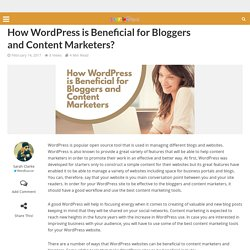 How WordPress is Beneficial for Bloggers and Content Marketers?