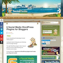 6 Social Media WordPress Plugins for Bloggers : Social Media Examiner
