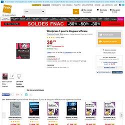 Wordpress 3 pour le blogueur efficace, François-Xavier Bois tous les livres à la Fnac