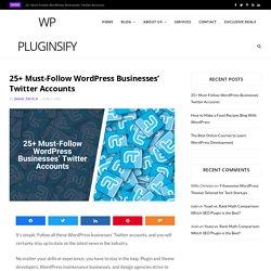 25 Must-Follow WordPress Businesses' Twitter Accounts