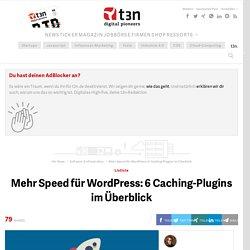 Mehr Speed für WordPress: 6 Caching-Plugins im Überblick