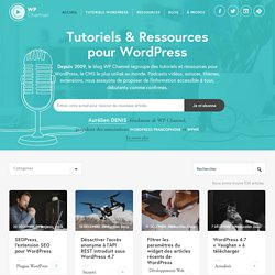 WordPress Channel - Podcasts, tutoriels et ressources sur WordPress