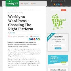 Weebly vs WordPress – Choosing The Right Platform!