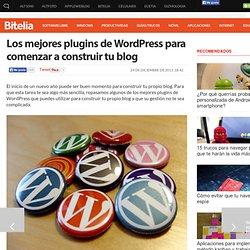 Los mejores plugins de WordPress para comenzar a construir tu blog