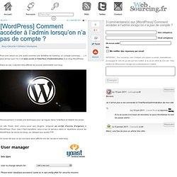 [WordPress] Comment accéder à l'admin lorsqu'on n'a pas de compte ?