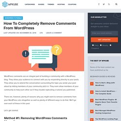 WordPress Comments - A Detailed Guide on Removing Them Forever