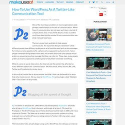How To Use Wordpress As A Twitter-Like Communication Tool