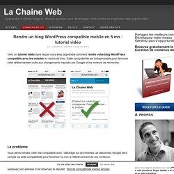 Rendre un blog Wordpress compatible mobile en 5 mn : tutoriel vidéo - La Chaine Web