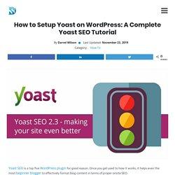 How to Setup Yoast on WordPress: A Complete Yoast SEO Tutorial