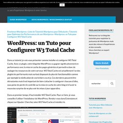 Wordpress: un Tuto pour Configurer W3 Total Cache