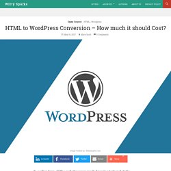 HTML to Wordpress Conversion - How much it should Cost?