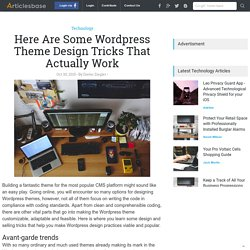 Here Are Some Wordpress Theme Design Tricks That Actually Work