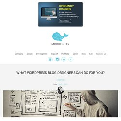 Reasons to Consult WordPress Blog Designers