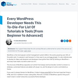 Every WordPress Developer Needs This To-Die-For List Of Tutorials & Tools [From Beginner to Advanced]