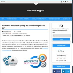 WordPress Developers Sydney: WP Trends to Expect this 2017 - Digital enCloud
