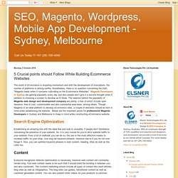 SEO, Magento, Wordpress, Mobile App Development - Sydney, Melbourne: 5 Crucial points should Follow While Building Ecommerce Websites