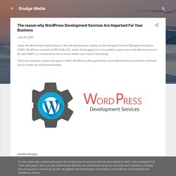 The reason why WordPress Development Services Are Important For Your Business