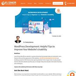 WordPress Development: Helpful Tips to Improve Your Website's Usability