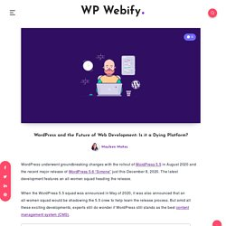 WordPress and the Future of Web Development: Is it a Dying Platform?
