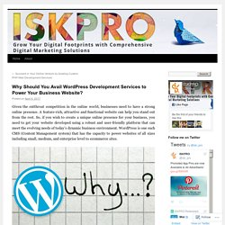 Why Should You Avail Wordpress Development Services to Power Your Business Website?