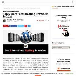 Top 5 WordPress Hosting Providers Company in 2021- DigitalWebServices