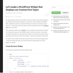 Let's make a WordPress Widget that displays our Custom Post Types
