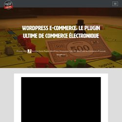 WordPress e-Commerce, le plugin ultime de commerce électronique