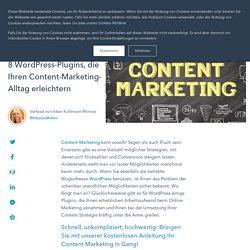 8 WordPress-Plugins, die Ihren Content-Marketing-Alltag erleichtern