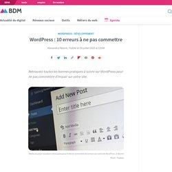 WordPress: 10 erreurs à ne pas commettre