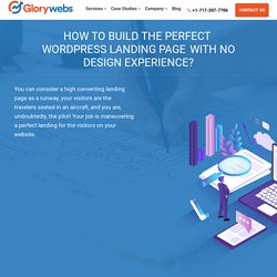 How to Build the Perfect Landing Page in WordPress with No Design Experience? - Glorywebs