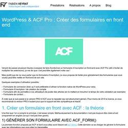 Wordpress & ACF Pro : Créer des formulaires en front end - Fabien VEYRAT