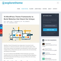 10 WordPress Theme Frameworks to Build Unique Websites