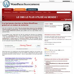 Il ne faut jamais chercher un th?me WordPress gratuit sur un moteur de recherche