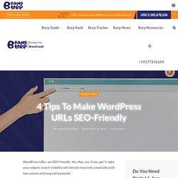4 Tips To Make WordPress URLs SEO-Friendly - BrandBurp