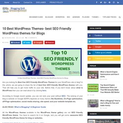 10 Best WordPress Themes- best SEO Friendly WordPress themes for Blogs - Blogging QnA- Blogging Questions and Answer