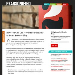 How You Can Use WordPress Functions to Run a Smarter Blog — Pear