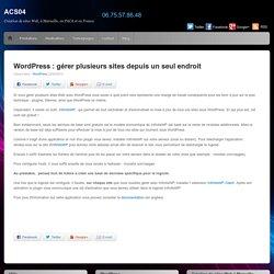 WordPress : gérer plusieurs sites depuis un seul endroit - ACS04