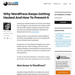 Why WordPress Keeps Getting Hacked And How To Prevent It
