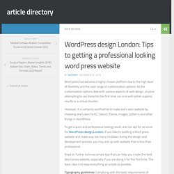 WordPress design London: Tips to getting a professional looking word press website