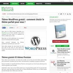 Thème WordPressgratuit : comment choisir le thème parfait pour vous?