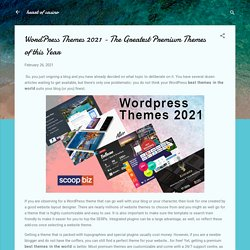 WordPress Themes 2021 - The Greatest Premium Themes of this Year