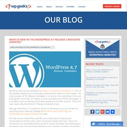 What is new in the WordPress 4.7 Release Candidate Updates?
